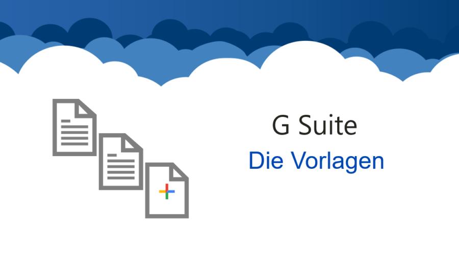 G Suite – Vorlagen erstellen